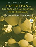img - for Study Guide to Accompany Nutrition for Foodservice and Culinary Professionals, Eighth Edition book / textbook / text book
