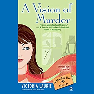 A Vision of Murder: Psychic Eye Mysteries, Book 3 | [Victoria Laurie]