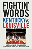 Fightin Words: Kentucky vs. Louisville
