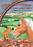 Under the Rainbow: Dylan and Red Tabby's Third Great Adventure (The Amazing Adventures of Dylan and Red Tabby Book 3)