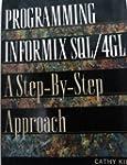 Programming Informix SQL/4Gl: A Step-...