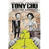 TONY CHU, DETECTIVE CANNIBALE�T04 FLAMBEpar John Layman
