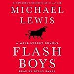 Flash Boys: A Wall Street Revolt   Michael Lewis