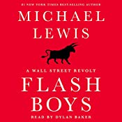 Flash Boys: A Wall Street Revolt | [Michael Lewis]