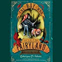 The Boy Who Lost Fairyland Audiobook by Catherynne M. Valente Narrated by Heath Miller