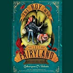 The Boy Who Lost Fairyland | Catherynne M. Valente