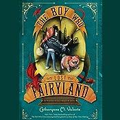 The Boy Who Lost Fairyland | Catherynne M. Valente