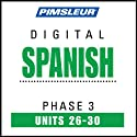 Spanish Phase 3, Unit 26-30: Learn to Speak and Understand Spanish with Pimsleur Language Programs  by Pimsleur