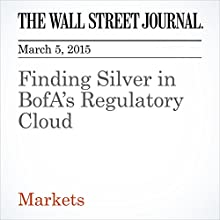 Finding Silver in BofA's Regulatory Cloud (       UNABRIDGED) by John Carney Narrated by Ken Borgers
