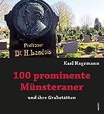 100 prominente Münsteraner und ihre Grabstätten