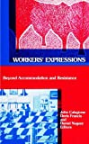 img - for Workers' Expressions: Beyond Accommodation and Resistance (SUNY Series in the Anthropolgy of Work) (Anthropology of Work Series) book / textbook / text book