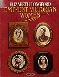 Eminent Victorian Women (0333326385) by Longford, Elizabeth