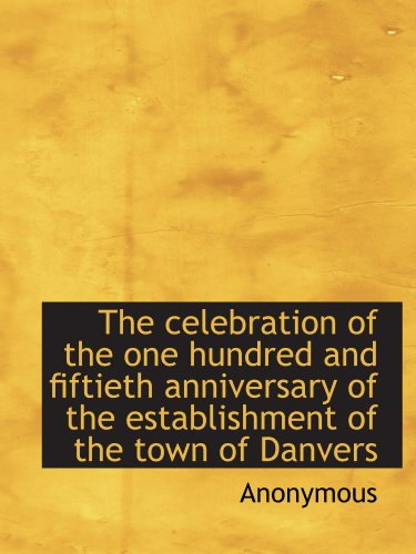 The celebration of the one hundred and fiftieth anniversary of the establishment of the town of Danv