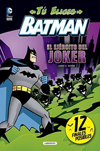 Batman. El ejercito del Joker  (Tu Eliges Batman) [Laurie S. Sutton] (Tapa Blanda)