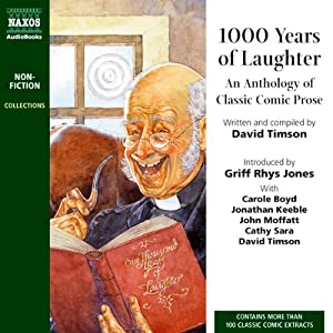 1,000 Years of Laughter: An Anthology of Classic Comic Prose | [Compiled by David Timson]