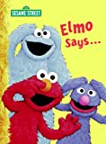 Elmo Says... (Sesame Street) (Big Birds Favorites Board Books)