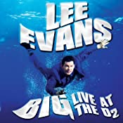 Lee Evans - Big - Live at the O2 | [Lee Evans]