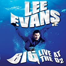 Lee Evans - Big - Live at the O2 Audiobook by Lee Evans Narrated by Lee Evans
