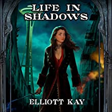 Life in Shadows Audiobook by Elliott Kay Narrated by Tess Irondale