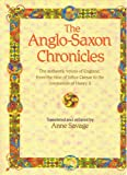 img - for The Anglo-Saxon Chronicles [The Anglo-Saxon Chronicles: The Authentic Voices of England, from the Time of Julius Caesar to the Coronation of Henry II] book / textbook / text book