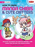 img - for How to Draw Manga Chibis & Cute Critters: Discover techniques for creating adorable chibi characters and doe-eyed manga animals (Walter Foster Studio) book / textbook / text book