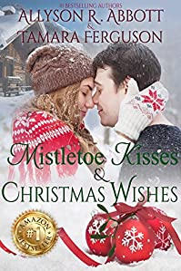 Mistletoe Kisses & Christmas Wishes by Allyson R. Abbott ebook deal