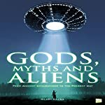 Gods, Myths and Aliens: From Ancient Civilizations to the Present Day | Hilary Brown, Go Entertain