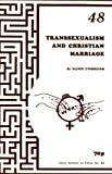 Transsexualism and the Christian Marriage (Ethics) (0907536336) by O'Donovan, Oliver