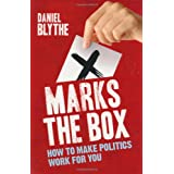 X Marks the Box: How to Make Politics Work for Youby Daniel Blythe