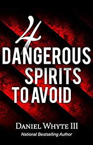 4 Dangerous Spirits to Avoid