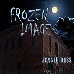 Frozen Image | Jennie Ross