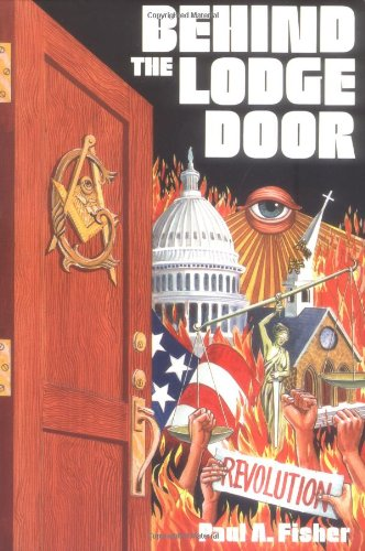Behind the Lodge Door: Church, State and Freemasonry In America