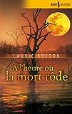 echange, troc Breton Laurie - A l'heure où la mort rôde
