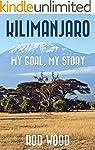 KILIMANJARO: MY GOAL, MY STORY