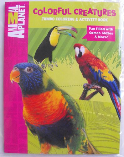 Animal Planet (Colorful Creatures) 96 Page Coloring And Activity Book.