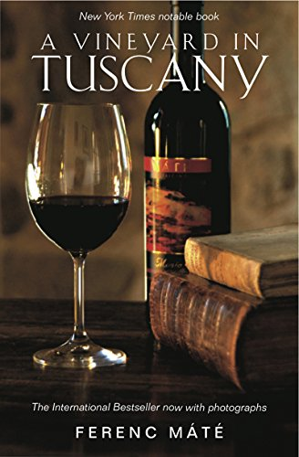 A Vineyard in Tuscany: Illustrated Edition (Illustrated Edition) by Ferenc Máté