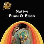 Native Funk & Flash: An Emerging Folk...