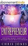 Entrepreneur: Essential Beliefs, Habi...