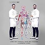 Secrets of the Human Body | Chris van Tulleken,Xand van Tulleken,Andrew Cohen