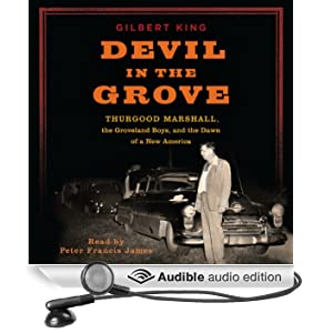 Devil in the Grove: Thurgood Marshall, the Groveland Boys, and the Dawn of a New America (Unabridged)