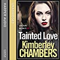 Tainted Love Audiobook by Kimberley Chambers Narrated by Annie Aldington