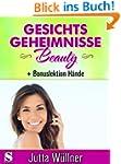 Gesichtsgeheimnisse Beauty - 50 Tipps...