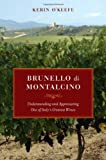 Brunello Di Montalcino - Understanding and Appreciating One of Italy's Greatest Wines