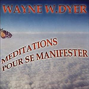 Méditations pour se manifester | Livre audio
