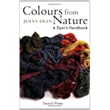 Colours from Nature: A Dyer's Handbookby Jenny Dean