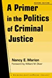 img - for A Primer in the Politics of Criminal Justice (Criminal Justice Press Project) book / textbook / text book