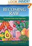 Becoming Raw: The Comprehensive Guide...