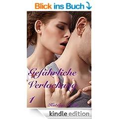 Gef�hrliche Verlockung - erotischer Liebesroman - Teil 1