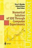img - for Numerical Solution of SDE Through Computer Experiments (Universitext) by Kloeden, Peter Eris, Platen, Eckhard, Schurz, Henri (2002) Paperback book / textbook / text book