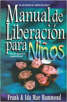 Manual de Liberacion Para Ninos: Spanish Edition of the Manual for